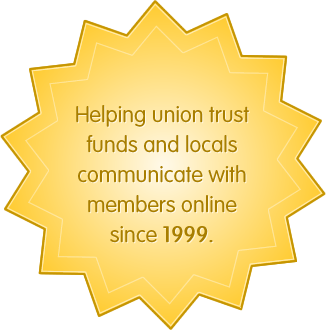 Helping union trust funds and locals communicate with members since 1999.